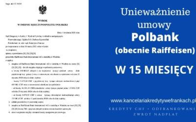Unieważnienie kredytu Polbank (Raiffeisen Bank) Wygrywamy w 15 miesięcy. SO ŁÓDŹ