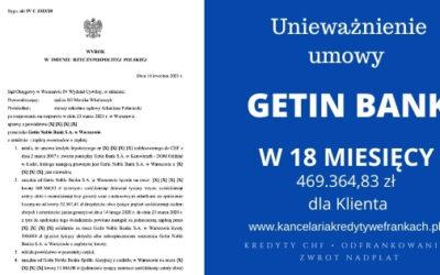Unieważnienie kredytu Getin Bank. Wygrywamy w 18 miesięcy SO WARSZAWA. 469.364,83 zł dla Klienta